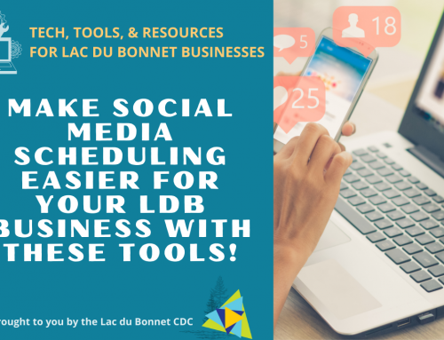 Make Social Media Scheduling Easier for Your Lac du Bonnet Business with these Tools