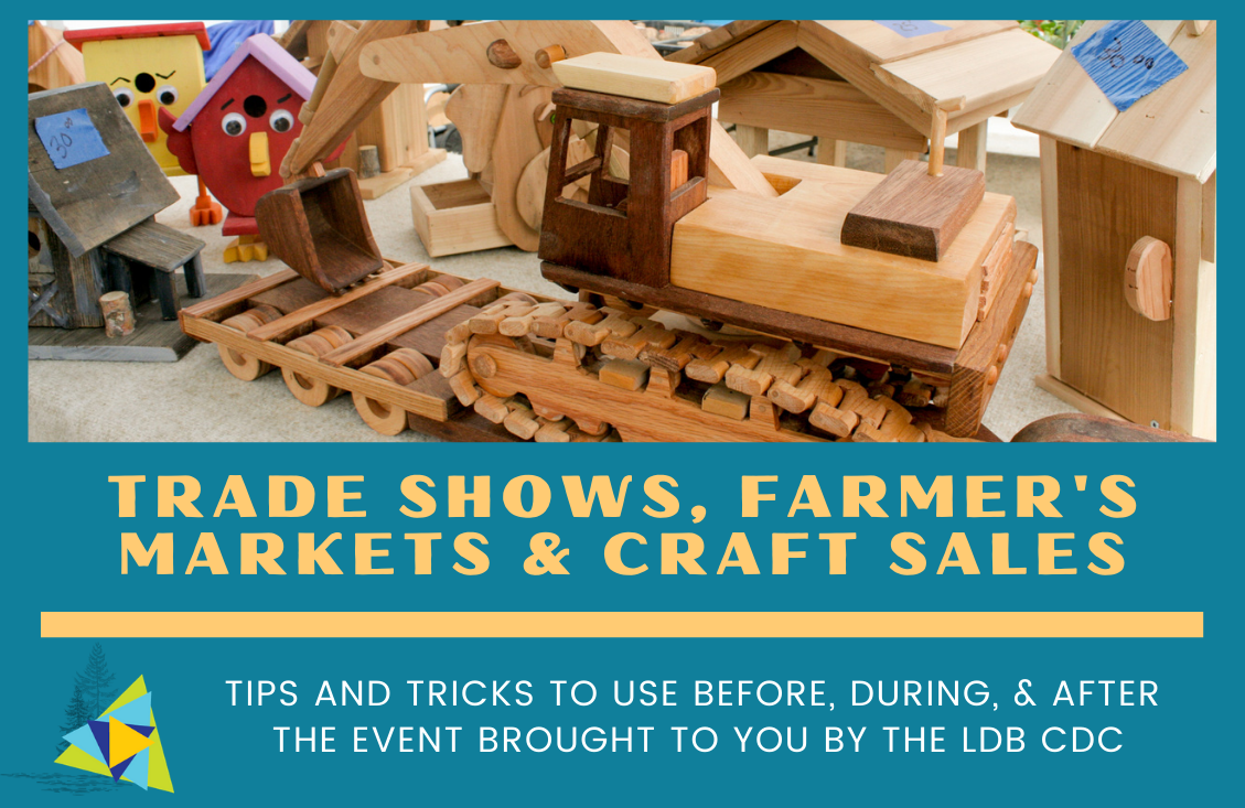 Trade Shows, Farmer's Markets and Craft Sales
